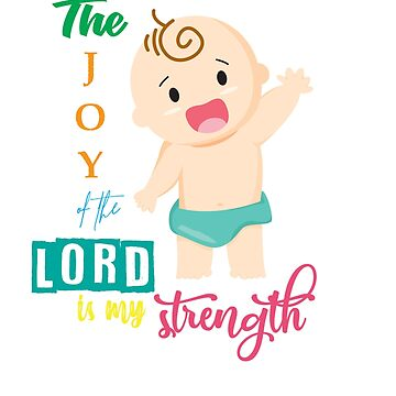 My strength Baby Family Lord Strength Joy funny cute babe Kleinkind by Customdesign200
