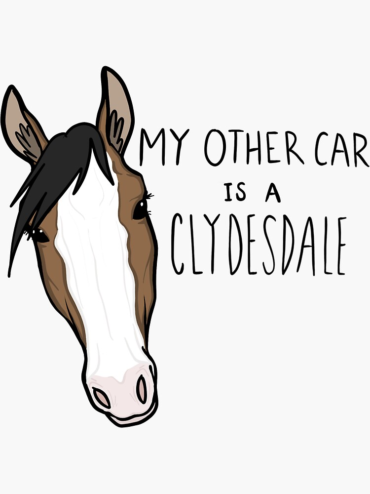 My Other Car is a Clydesdale (Brown) by dominikki