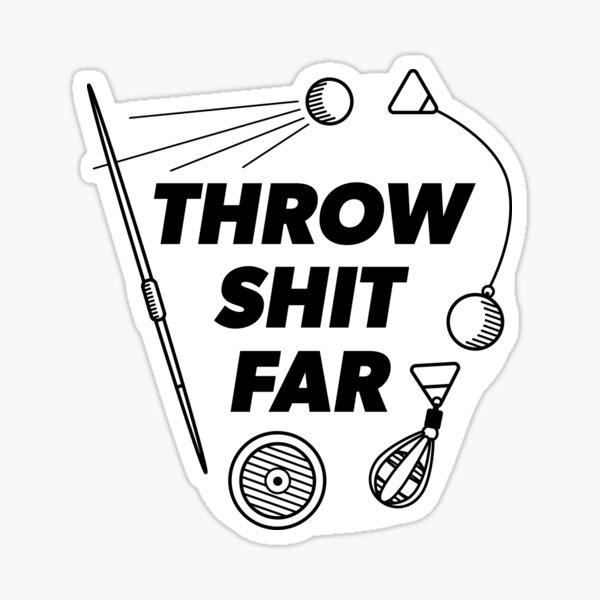 Throw Shit Far - Black & White Sticker