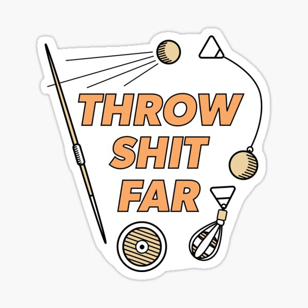 Throw Shit Far - Orange Sticker