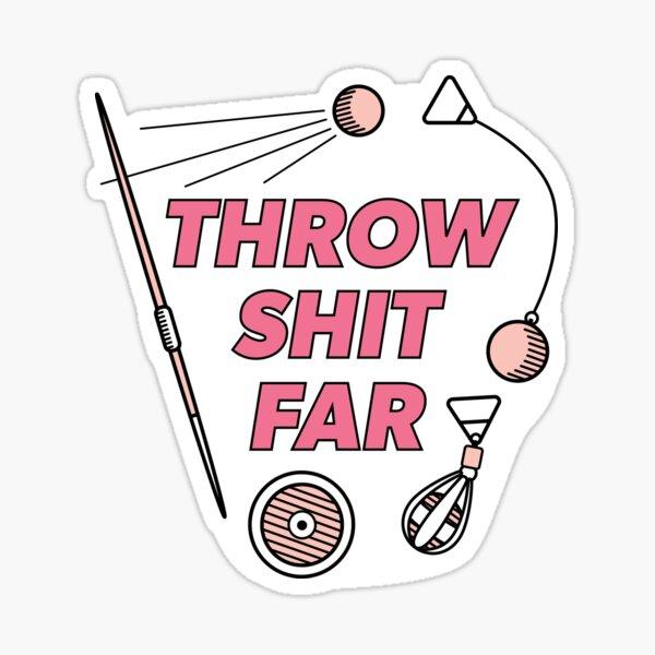 Throw Shit Far - Pink Sticker