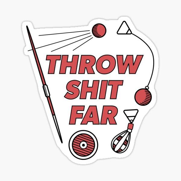 Throw Shit Far - Red Sticker
