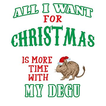 Funny Cute Degu Pet Lovers Christmas Saying Tshirt Gift by techman516