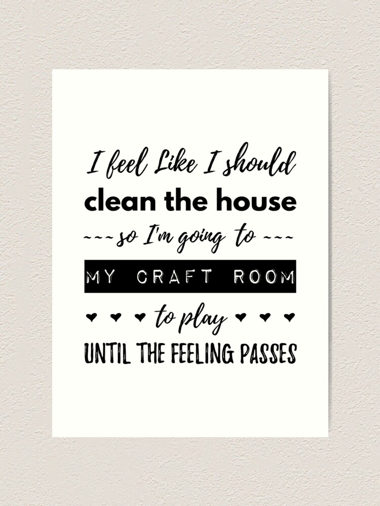 Craft Room Quotes Art Print By Fairytalefarmer Redbubble