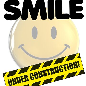 Smile Under Construction gift, Funny Sarcastic Costume, Birthday Vintage t-shirt by Chinaroo