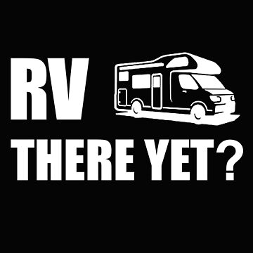 RV there gift, Travel Tour Costume, Birthday Vintage t-shirt by Chinaroo
