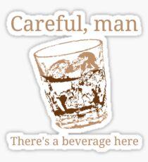 Don't spill my drink Sticker