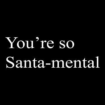 Santa-mental t shirt by league95