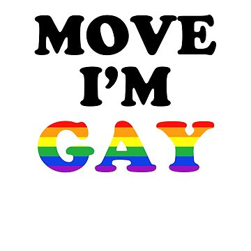 Move I'm Gay by dreamhustle
