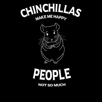 Chinchillas Make Me Happy, People - Not So Much by leeseylee