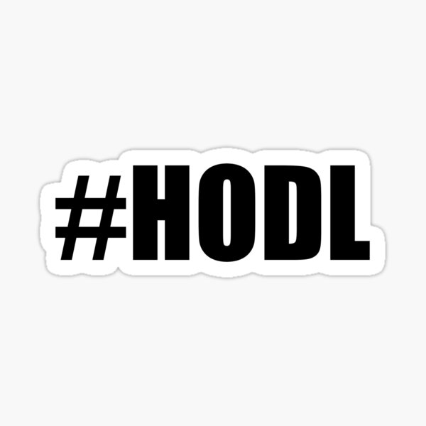 #Hodl Sticker