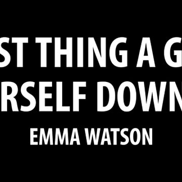 The saddest thing a girl can do is dumb herself down for a guy. - Emma Watson (white) by designite