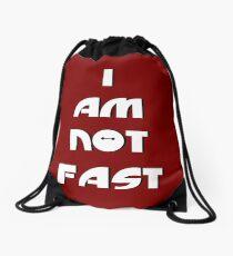 I Am Not Fast Drawstring Bag