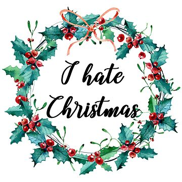 I hate Christmas by PCollection