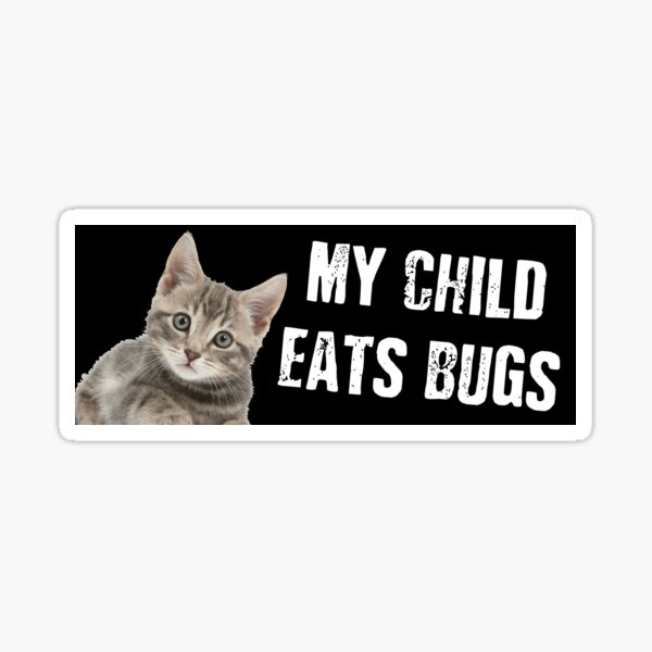 My Child Eats Bugs (Black) Sticker