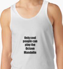 Octave Mandolin Player Musician Funny Gift Idea Tank Top