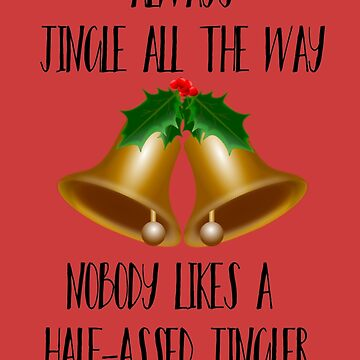 Half-Assed Jingler Christmas Quote by MysticalCrazy