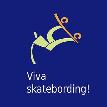 Viva Skateboarding!- Gift Tee for Every Person by Mila11