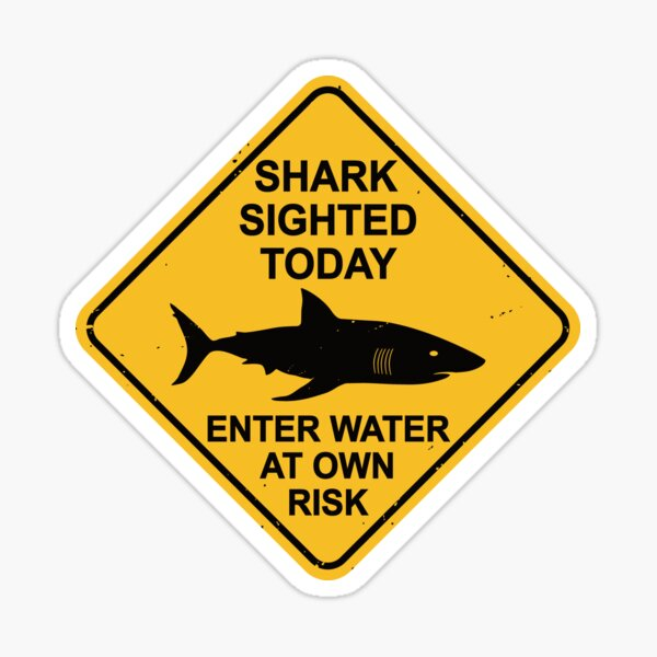 Shark Sighted Warning Sign - Enter Water at Own Risk - Danger Sticker