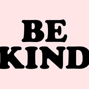 Be Kind. by TheLoveShop