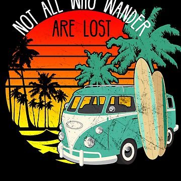 Not all who wander are lost Surf retro beach bum hippie bus by majuga