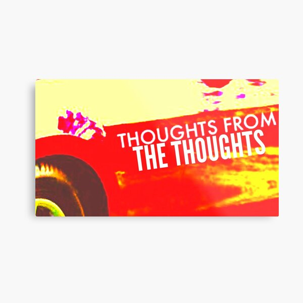Thoughts From The Thoughts Metal Print