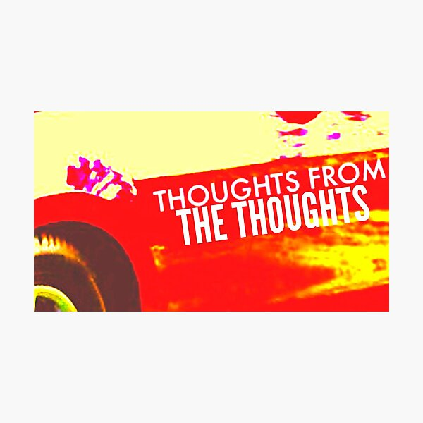Thoughts From The Thoughts Photographic Print