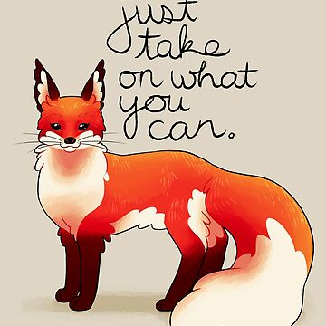 """""""Just Take on What You Can"""" Fox by thelatestkate"""