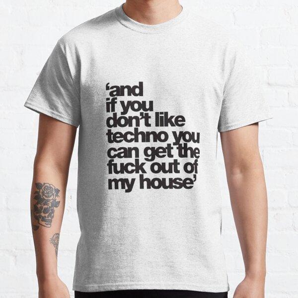 SI VOUS N'AIMEZ PAS TECHNO SORTIR T-shirt classique