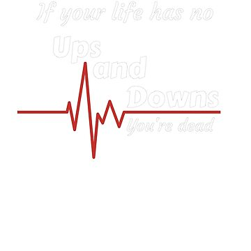 Ups and Downs by SlizzahShirts