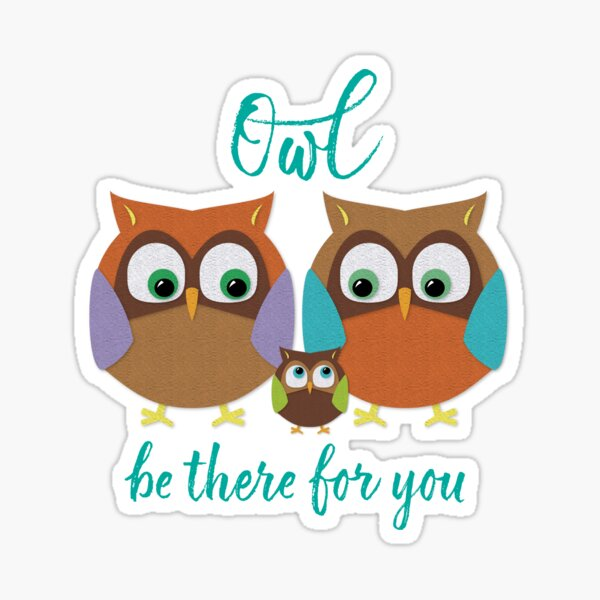 Owl Be There For You (Two Parents One Child) Sticker