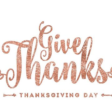 Give  Thanks - fun typography in rose gold color by almawad