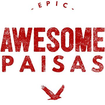 Epic Awesome Paisas by LatinoTime