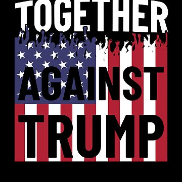 Together Against Trump USA Flag Protest by hadicazvysavaca