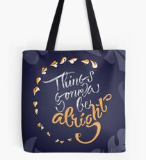 Things gonna be alright Tote Bag