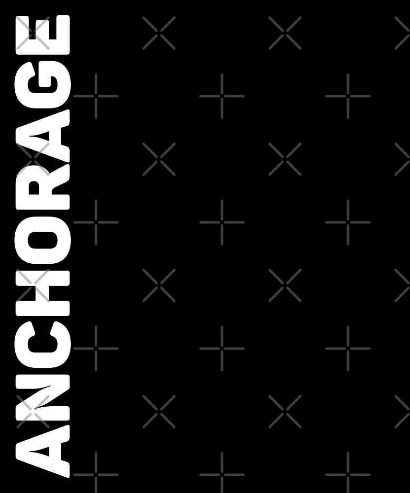 Anchorage T-Shirt by designkitsch