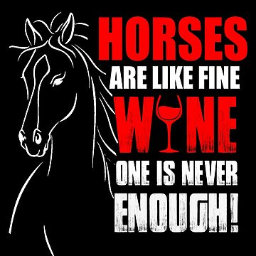 Funny Horses And Wine Equestrian Horse Pony Cowgirl, Cowboy Farm by LoveAndSerenity