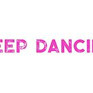 Keep Dancing by holbytv