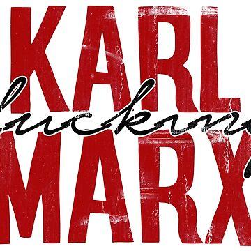 Karl fucking Marx - anti capitalism by RAWWR
