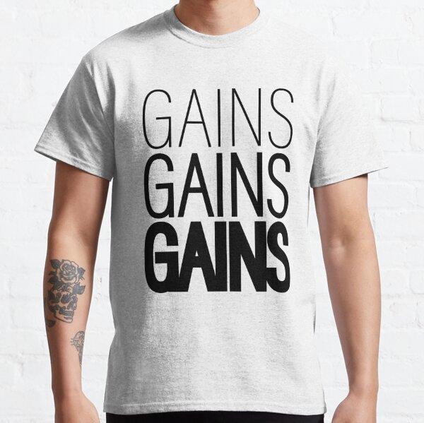 Gains Gains Gains Classic T-Shirt