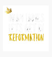 REFORMATION Photographic Print