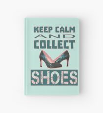 keep calm an collect shoes Hardcover Journal