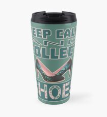 keep calm an collect shoes Travel Mug
