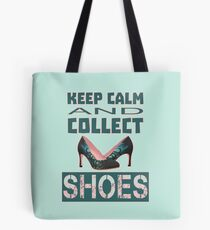keep calm an collect shoes Tote Bag