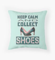 keep calm an collect shoes Throw Pillow