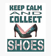 keep calm an collect shoes Photographic Print