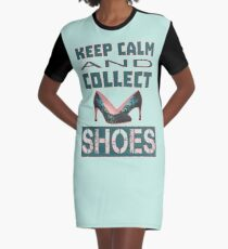 keep calm an collect shoes Graphic T-Shirt Dress