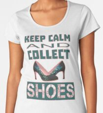 keep calm an collect shoes Women's Premium T-Shirt