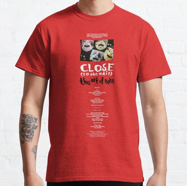 ART OF NOISE - CLOSE TO THE EDIT LYRICS Classic T-Shirt