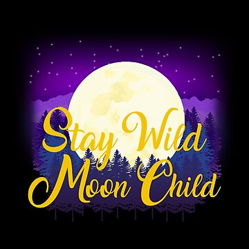 Stay Wild Moon Child Boho Bohemian Hippie by VintageInspired